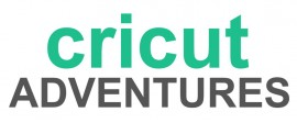 Cricut Adventures